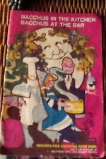 Bacchus In The Kitchen Bacchus the The Bar Recipes for Cooking With Wine Vintage