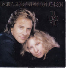 BARBRA STREISAND & DON JOHNSON Till I Loved You / Two People 45