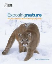 Exposing Nature: The Natural History Museum Photography Guide,Frank Greenaway