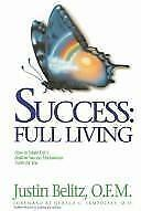 Success : How to Make Life's Built-in Success Mechanism Work for You: Full...