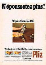 PUBLICITE  1969   PLIZ  dépoussièrant JOHNSON