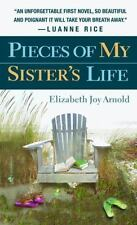 Pieces of My Sister's Life by Elizabeth Joy Arnold-Paperback-Xx 935