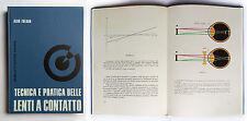 Aldo Zoldan Tecnica e pratica delle lenti a contatto Rebellato editore 1967