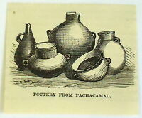 small 1883 magazine engraving ~ POTTERY FROM PACHACAMAC, Peru