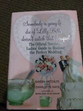Signed, Somebody Is Going to Die If Lilly Beth Doesn't Catch That Bouquet