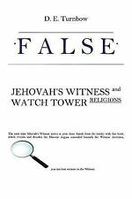 False : Jehovah's Witness and Watch Tower Religions by D. Turnbow (2017,...