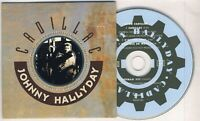 █ JOHNNY HALLYDAY (CD prix mini) : CADILLAC (VERSION MAXI 45 TOURS)
