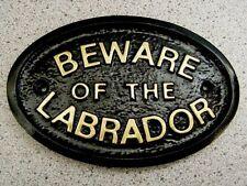 BEWARE OF THE LABRADOR - HOUSE DOOR PLAQUE DOG SIGN GARDEN