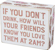 """PBK Wood 5"""" x 4"""" Small BOX SIGN """"If You Don't Drink How Will Your Friends Know"""""""