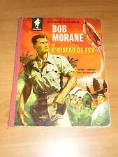 BOB MORANE L'OISEAU DE FEU == EDITION ORIGINALE MARABOUT, 1960