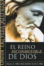 El reino inconmovible de Dios by Bob Moffitt, Darrow L. Miller and Scott D....