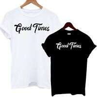 Good Times T Shirt Tee Slogan Statement Celebrity Fashion Cute Love Celeb Happy