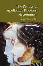 The Politics of Apollonius Rhodius' Argonautica, Mori, Anatole, Very Good condit