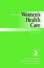 Guidelines For Women's Health Care: A Resource Manual (ACOG,-ExLibrary