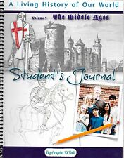 Middle Ages Student Journal : A Living History of Our World Angela O'Dell Gr 1-8