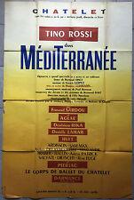 Affiche Théâtre du Chatelet MEDITERRANEE Maurice Lehmann TINO ROSSI 1955 100x150