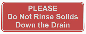"""Plastic Sign Rectangle """"PLEASE Do Not Rinse Solids Down the Drain"""""""