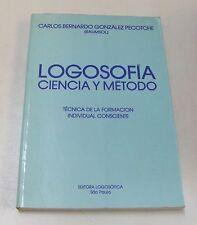 Logosofia . ciencia y metodo  .Carlos Bernardo Gonzalez Pecotche