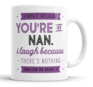 I Smile Because You're My Nan Mug Sarcasm Sarcastic Funny, Humour Joke Mugs