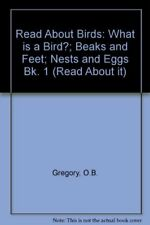 Read About Birds: What is a Bird?; Beaks and Feet; Nests and Eggs Bk. 1 (Read ,