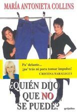Quien Dijo Que No Se Puede? (Biblioteca De La Salud (Editorial Grijalbo).) (Spa
