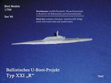 "Ballistisches U-Projekt Typ XXI ""R""   1/700 Bird Models Resinbausatz / resin kit"