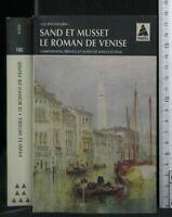 LE ROMAN DE VENICE. Sand. Musset. Babel.
