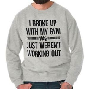 Funny Gym Sayings Workout Fitness Humor Gift Womens or Mens Crewneck Sweatshirt