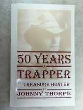 """Book """"50 Years a Trapper & Treasure Hunter"""" By Johnny Thorpe Traps Trapping"""