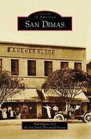 San Dimas (Images of America: California), , San Dimas Historical Society, Rippe