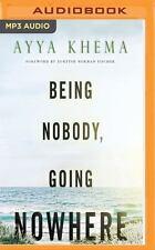 Being Nobody Going Nowhere : Meditations on the Buddhist Path by Ayya Khema...