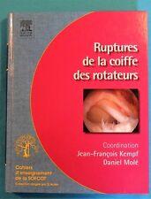 MEDECINE - CHIRURGIE / RUPTURES DE LA COIFFE DES ROTATEURS EPAULE - J.-F. KEMPF