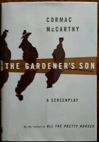 THE GARDNER'S SON A SCREENPLAY BY CORMAC MCCARTHY 1ST ED/1ST PRT 1996 MYLAR