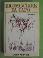 WAKEFIELD. RICOMINCIARE DA CAPO CLUB ITALIANO DEI LETTORI 1980 RILEGATO