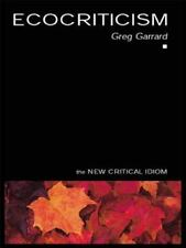 Ecocriticism (The New Critical Idiom) by Garrard, Greg