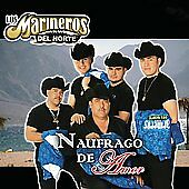 Naufrago De Amor 2006 by Los Marineros del Norte