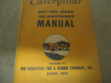 CATERPILLAR OFF THE ROAD TIRE MANUAL BY GOODYEAR