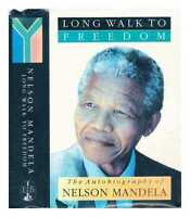 The long walk to freedom : the autobiography of Nelson Mandela