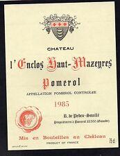 POMEROL ETIQUETTE CHATEAU L' ENCLOS HAUT MAZEYRES 1985 75 CL RARE   §10/09§