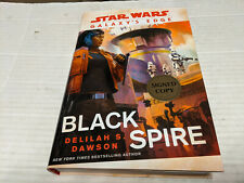 Star Wars Galaxy's Edge: Black Spire by Delilah S. Dawson SIGNED 1st/1st