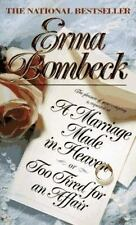 A Marriage Made in Heaven : Or Too Tired for an Affair by Erma Bombeck