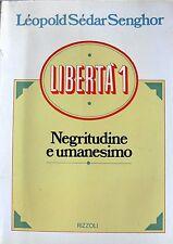 LÉOPOLD SÉDAR SENGHOR LIBERTÀ 1: NEGRITUDINE E UMANESIMO RIZZOLI 1974