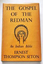 The Gospel of the Redman by E. T. Seton—Signed 1937 U.K. 1st Ed.—Near Mint HB/DJ