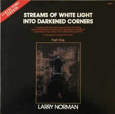 LARRY NORMAN - STREAMS OF WHITE LIGHT INTO DARKENED CORNERS (PART ONE) (LP) (EX/