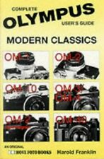 Complete User's Guide to Olympus Modern Classics by Franklin, Harold 0906447909