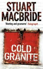 MacBride, Stuart, Cold Granite: It can be grim in Aberdeen. But now it's sheer,