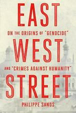 East West Street : On the Origins of Genocide and Crimes Against Humanity by...