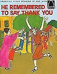 He Remembered to Say Thank You: Luke 17:11-19 (Arch Books)-ExLibrary