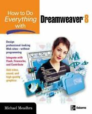 NEW Computer Book HOW TO DO EVERYTHING w DREAMWEAVER 8, Web Design, Meadhra 2006