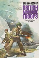 British Airborne Troops, 1940-45 by Barry Gregory (1974, Book, Illustrated)